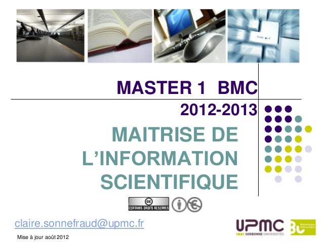 MASTER 1 BMC                                2012-2013                           MAITRISE DE                        L'INFOR...
