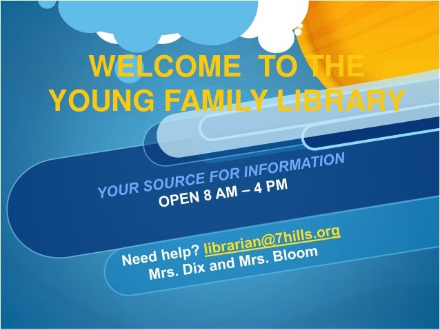 WELCOME TO THE  YOUNG FAMILY LIBRARY