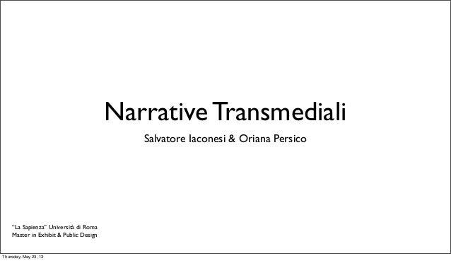 """Narrative TransmedialiSalvatore Iaconesi & Oriana Persico""""La Sapienza"""" Università di RomaMaster in Exhibit & Public Design..."""