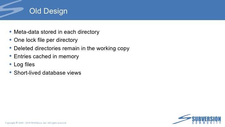 Old Design <ul><li>Meta-data stored in each directory </li></ul><ul><li>One lock file per directory </li></ul><ul><li>Dele...