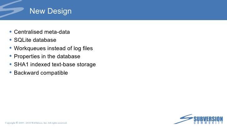 New Design <ul><li>Centralised meta-data </li></ul><ul><li>SQLite database </li></ul><ul><li>Workqueues instead of log fil...