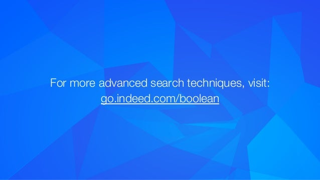 21 indeedinteractive for more advanced search