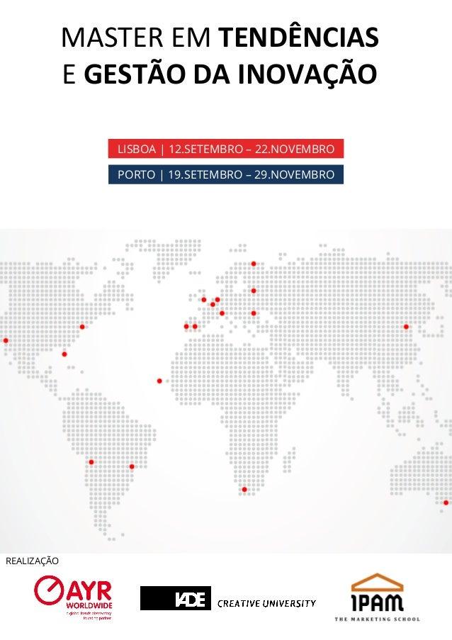 LISBOA | 12.SETEMBRO – 22.NOVEMBRO PORTO | 19.SETEMBRO – 29.NOVEMBRO REALIZAÇÃO MASTER  EM  TENDÊNCIAS     E  GE...