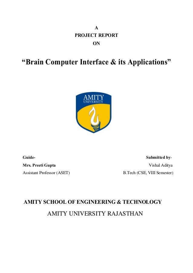 """A PROJECT REPORT ON """"Brain Computer Interface & its Applications"""" Guide- Submitted by- Mrs. Preeti Gupta Vishal Aditya Ass..."""