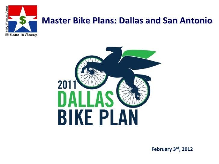 Master Bike Plans: Dallas and San Antonio                                               February 3rd,...
