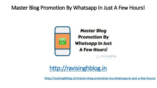 Master Blog Promotion By Whatsapp In Just A Few Hours! http://ravisinghblog.in/master-blog-promotion-by-whatsapp-in-just-a...
