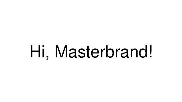 Hi, Masterbrand!