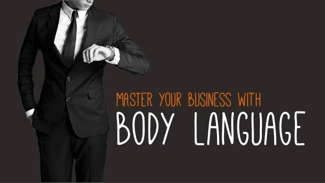 MASTER your business with  body language