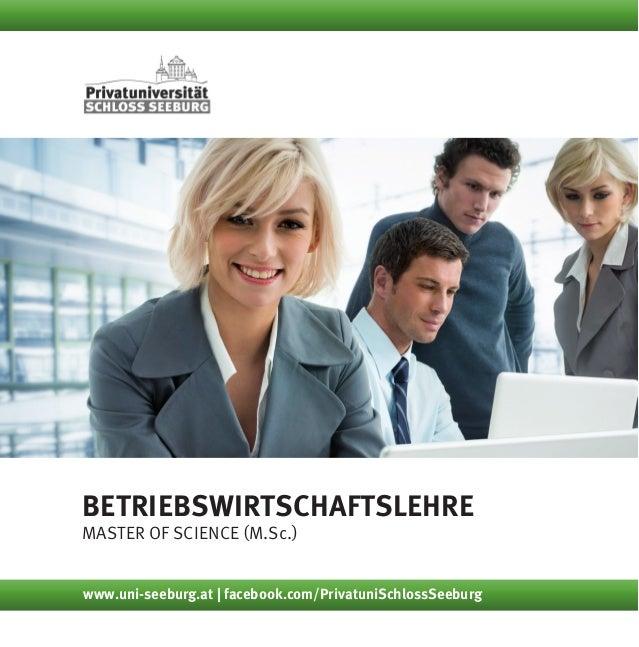 Betriebswirtschaftslehre Master of Science (M.Sc.) www.uni-seeburg.at | facebook.com/PrivatuniSchlossSeeburg