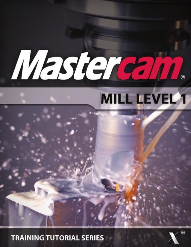 Mastercam x6-mill-level-1-tutorial-1