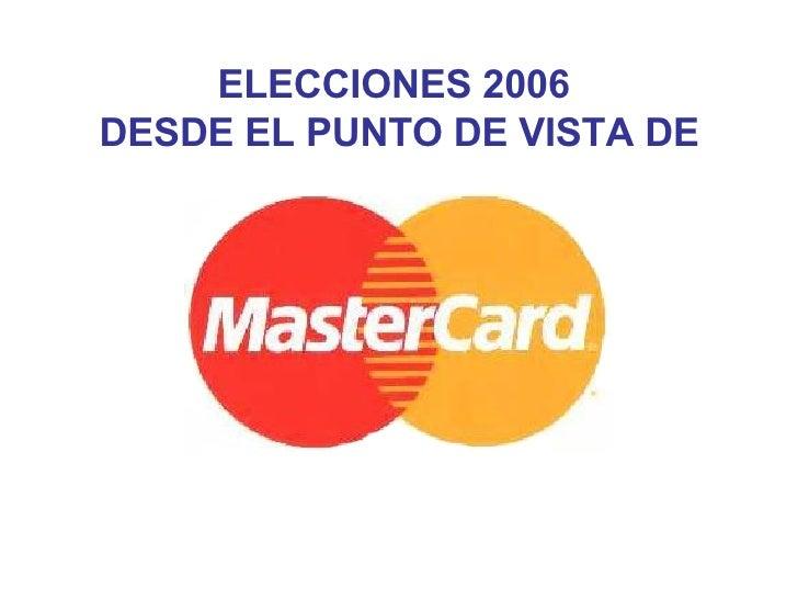 ELECCIONES 2006  DESDE EL PUNTO DE VISTA DE
