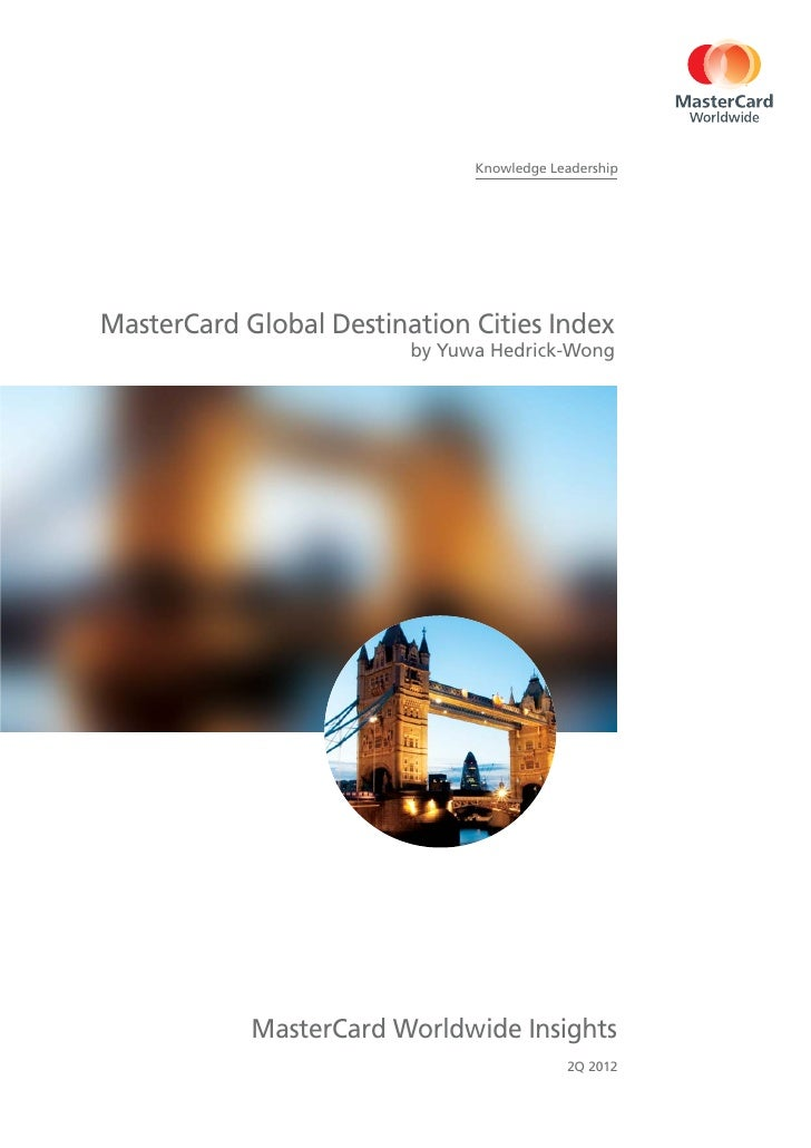 Knowledge LeadershipMasterCard Global Destination Cities Index                         by Yuwa Hedrick-Wong            Mas...