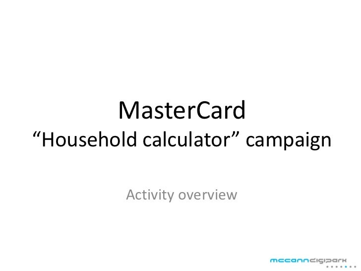 """MasterCard""""Household calculator"""" campaign         Activity overview"""