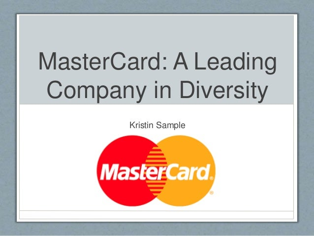 MasterCard: A Leading Company in Diversity Kristin Sample