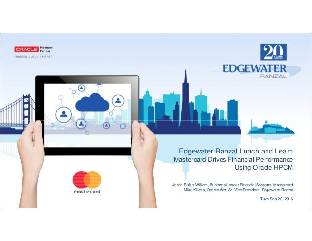 Edgewater Ranzal Lunch and Learn Mastercard Drives Financial Performance Using Oracle HPCM Jonah Rufus William, Business L...