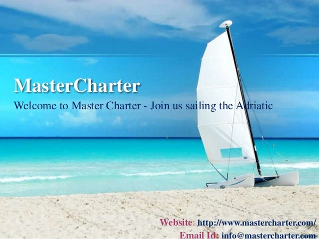 MasterCharter Welcome to Master Charter - Join us sailing the Adriatic Website: http://www.mastercharter.com/ Email Id: in...