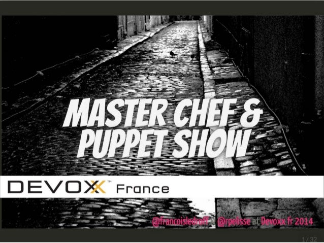 Master chef and puppet show - Devoxx France 2014