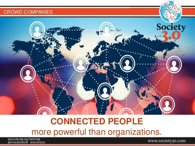 CROWD COMPANIES CONNECTED PEOPLE more powerful than organizations.