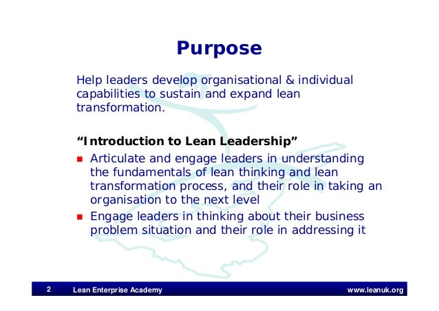 www.leanuk.org Purpose Help leaders develop organisational & individual capabilities to sustain and expand lean transforma...