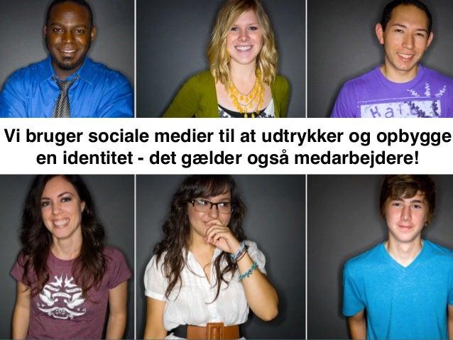 Vi bruger sociale medier til at udtrykker og opbygge en identitet - det gælder også medarbejdere!
