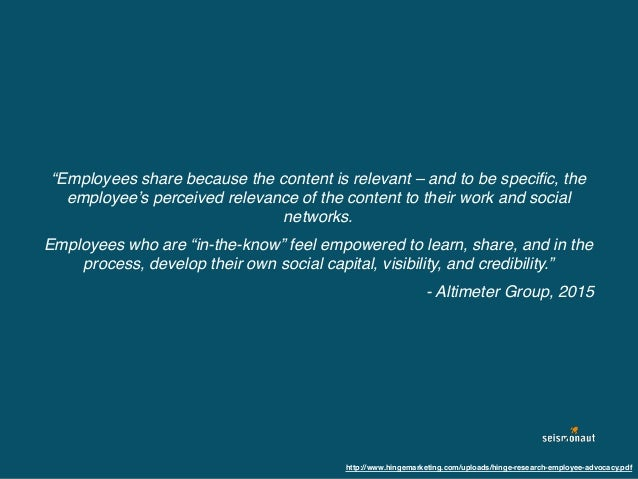 """""""Employees share because the content is relevant – and to be specific, the employee's perceived relevance of the content to..."""