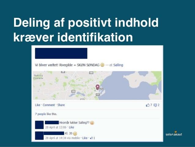Deling af positivt indhold kræver identifikation