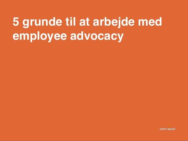 5 grunde til at arbejde med employee advocacy