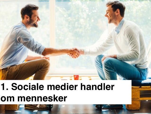 1. Sociale medier handler om mennesker