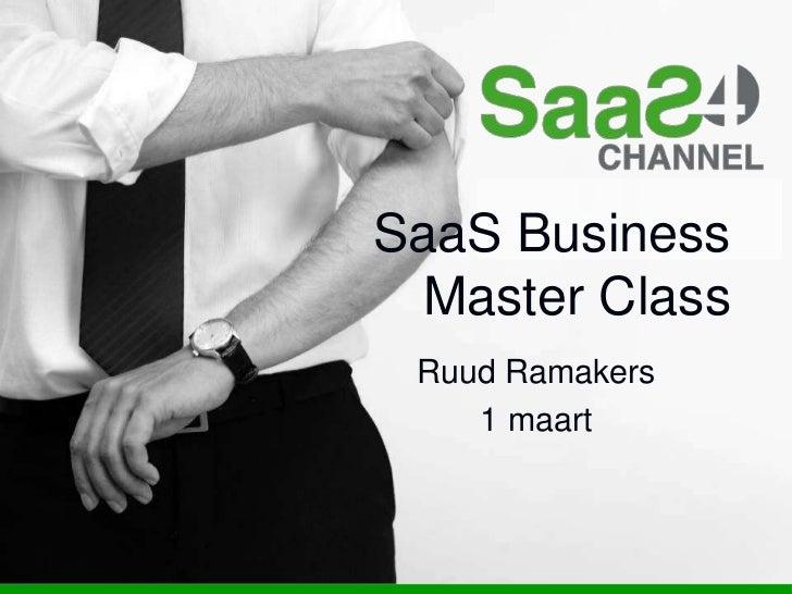 SaaS Business MasterClass<br />Ruud Ramakers<br />1 maart<br />