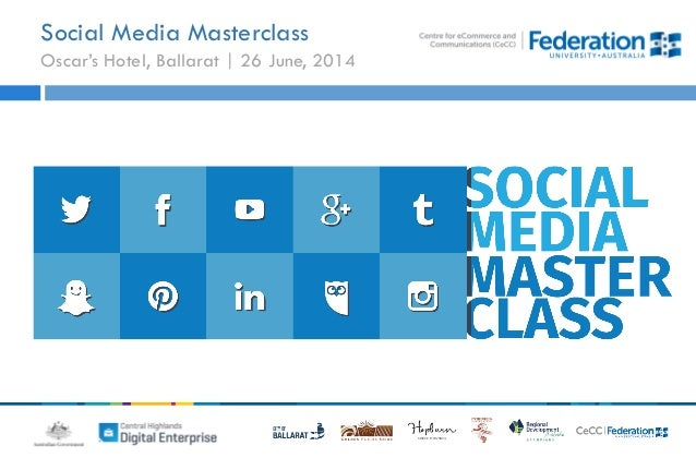 Social Media Masterclass Oscar's Hotel, Ballarat | 26 June, 2014
