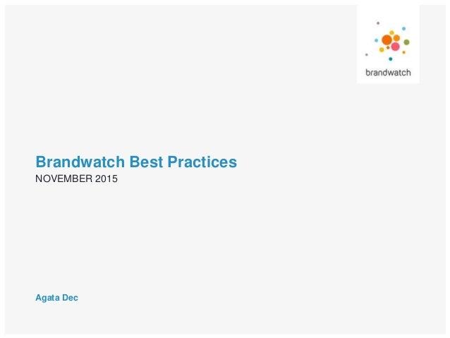 Brandwatch Best Practices Agata Dec NOVEMBER 2015