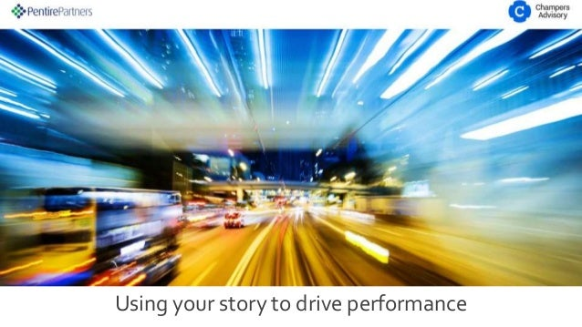 Using your story to drive performance