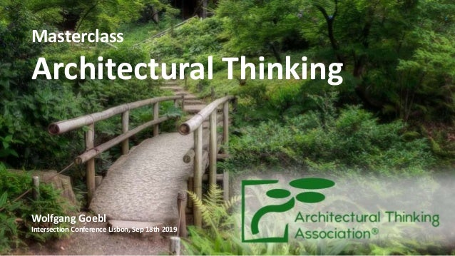 ©iteratec Masterclass Architectural Thinking Wolfgang Goebl Intersection Conference Lisbon, Sep 18th 2019 1