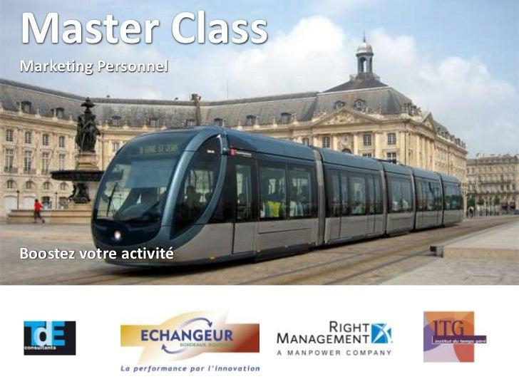 Master ClassMarketing PersonnelBoostez votre activité