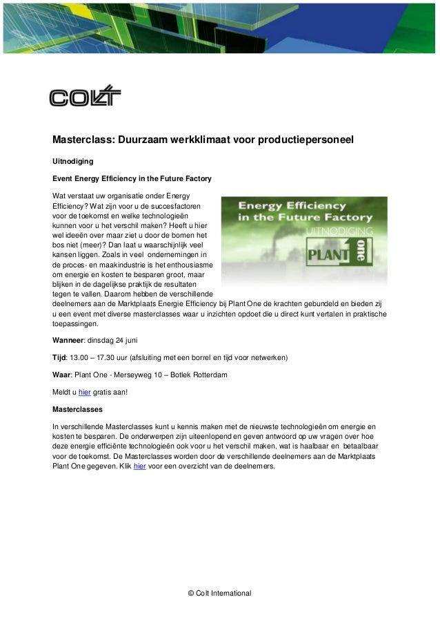 © Colt International Masterclass: Duurzaam werkklimaat voor productiepersoneel Uitnodiging Event Energy Efficiency in the ...