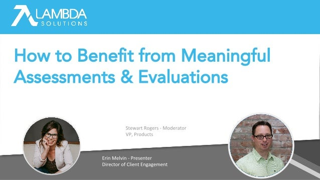 How to Benefit from Meaningful Assessments & Evaluations
