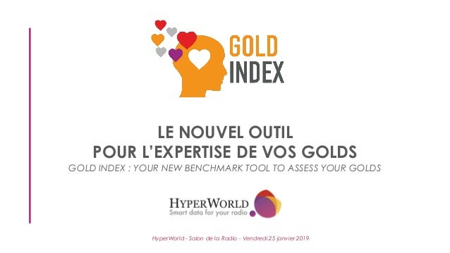 LE NOUVEL OUTIL POUR L'EXPERTISE DE VOS GOLDS GOLD INDEX : YOUR NEW BENCHMARK TOOL TO ASSESS YOUR GOLDS HyperWorld - Salon...