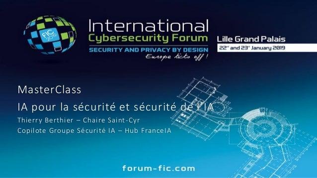 MasterClass IA pour la sécurité et sécurité de l'IA Thierry Berthier – Chaire Saint-Cyr Copilote Groupe Sécurité IA – Hub ...