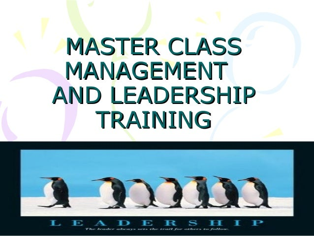 MASTER CLASS MANAGEMENT AND LEADERSHIP TRAINING  1 Wednesday, November 27, 2013 DR/Yasser Abdelmoniem Ibrahim Abdelmaksoud