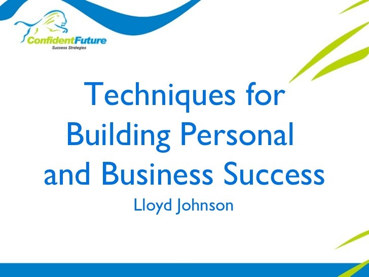 Techniques for Building Personal  and Business Success Lloyd Johnson