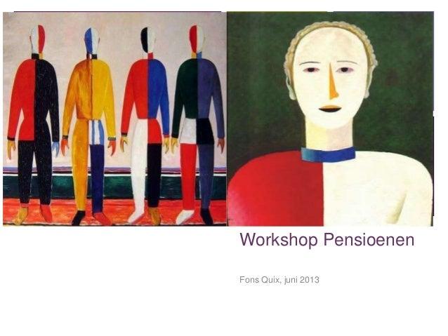 + Workshop Pensioenen Fons Quix, juni 2013