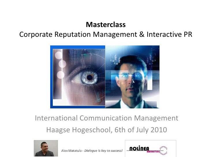 Masterclass CorporateReputationManagement & InteractivePR<br />International Communication Management<br />Haagse Hogescho...