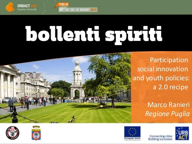 Participation social innovation and youth policies: a 2.0 recipe Marco Ranieri Regione Puglia