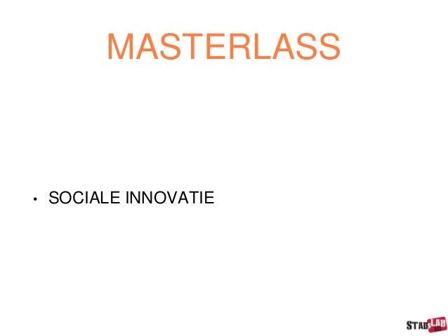 MASTERLASS • SOCIALE INNOVATIE