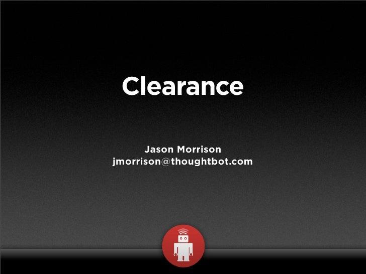Clearance        Jason Morrison jmorrison@thoughtbot.com