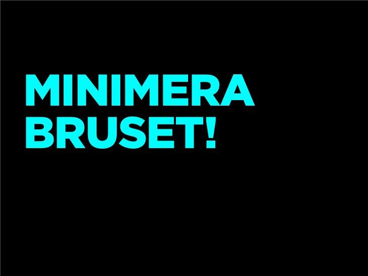 MINIMERA BRUSET!