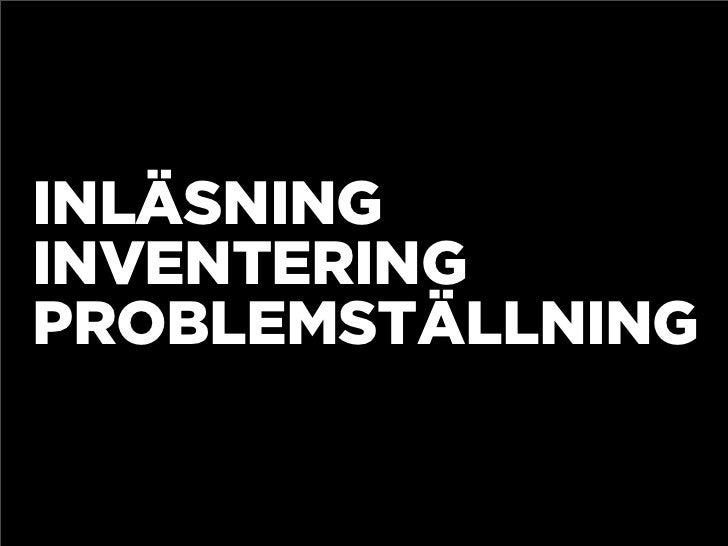 INLÄSNING INVENTERING PROBLEMSTÄLLNING