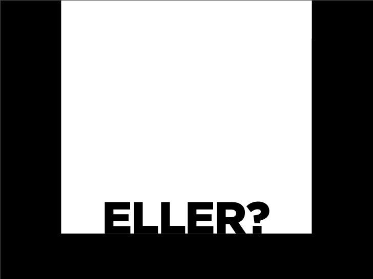 ELLER?