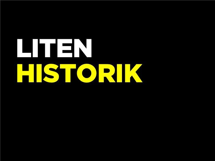 LITEN HISTORIK