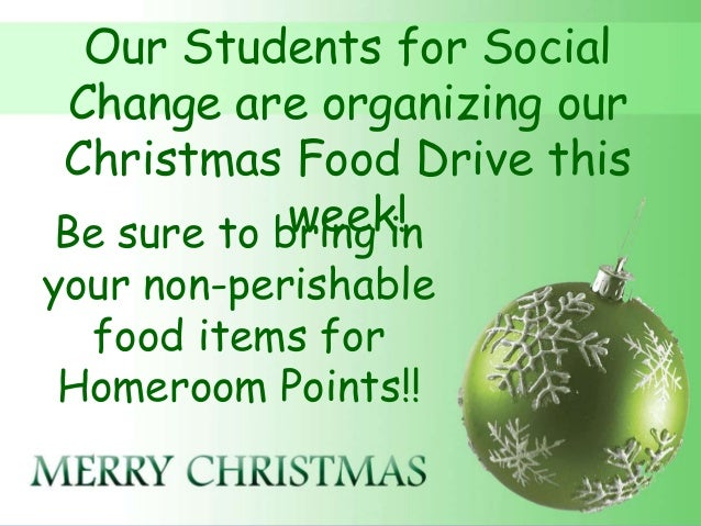 Our Students for SocialChange are organizing ourChristmas Food Drive this            week!Be sure to bring inyour non-peri...